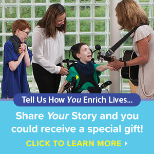 Share how you enrich lives and you could receive a special gift